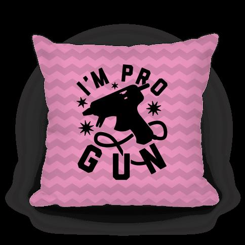I'm Pro Glue Gun Pillow