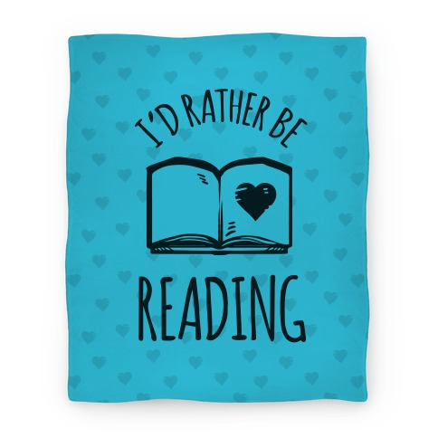I'd Rather Be Reading Blanket