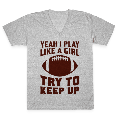 Yeah I Play Like A Girl (Football) V-Neck Tee Shirt