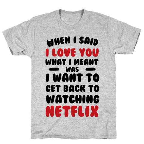 When I Said I Love You Mens T-Shirt