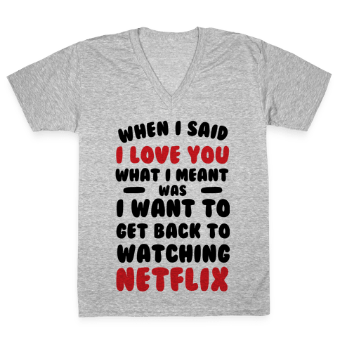 When I Said I Love You V-Neck Tee Shirt