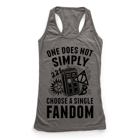 One Does Not Simply Choose A Single Fandom Racerback Tank Top