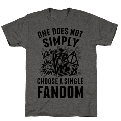One Does Not Simply Choose A Single Fandom Mens T-Shirt