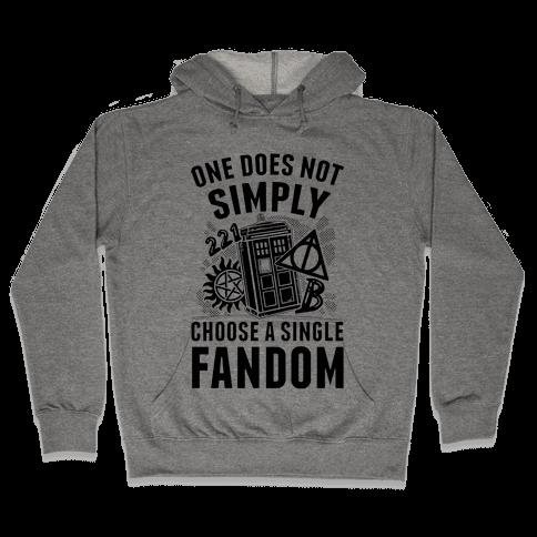 One Does Not Simply Choose A Single Fandom Hooded Sweatshirt