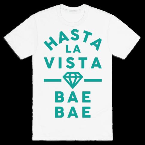 Hasta La Vista Bae Bae Mens T-Shirt
