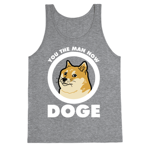 You the Man Now Doge Tank Top