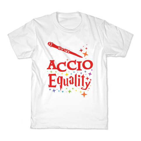 Accio Equality! Kids T-Shirt