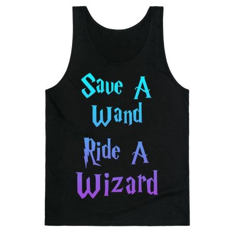 Save A Wand, Ride A Wizard (Tank) Tank Top