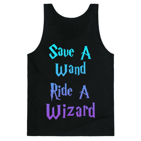 Save A Wand, Ride A Wizard (Tank) Tank Top