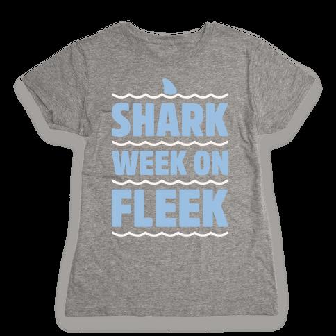 Shark Week On Fleek Womens T-Shirt