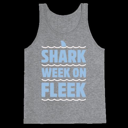 Shark Week On Fleek Tank Top
