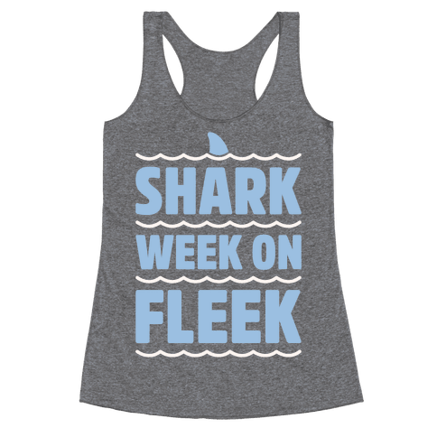Shark Week On Fleek Racerback Tank Top