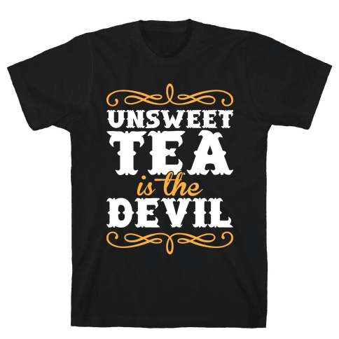 Unsweet Tea Is The Devil Mens T-Shirt