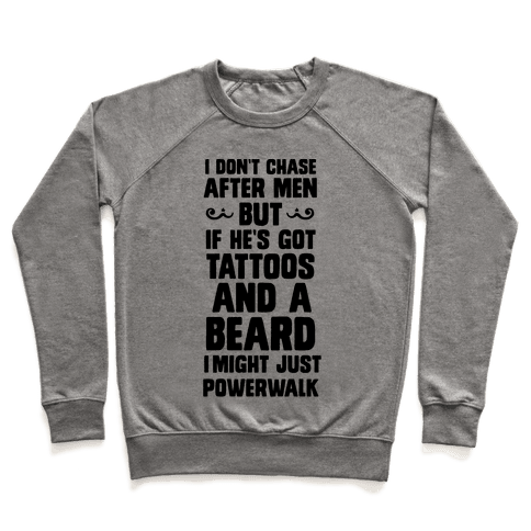 I Don't Run After Men But If He's Got Tattoos And A Beard Pullover