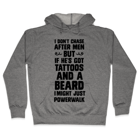 I Don't Run After Men But If He's Got Tattoos And A Beard Hooded Sweatshirt