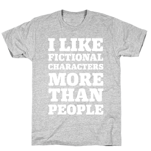 I Like Fictional Characters More Than People Mens T-Shirt