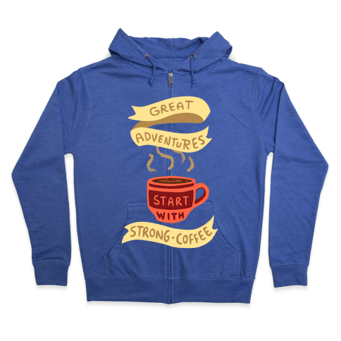 Great Adventures & Strong Coffee Zip Hoodie