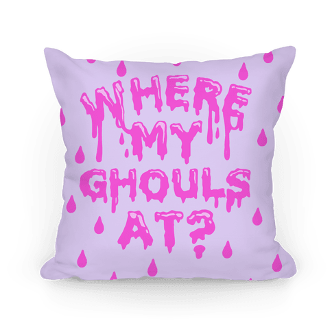 Where My Ghouls At? Pillow
