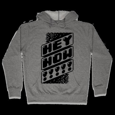 HEY NOW! Hooded Sweatshirt
