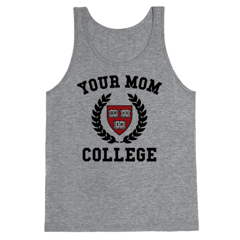 Your Mom Goes To College Tank Top