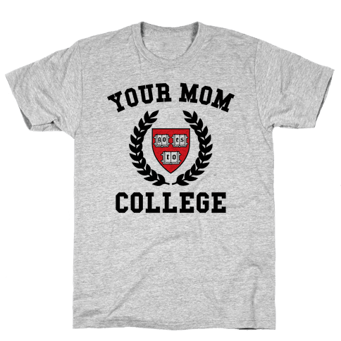 Your Mom Goes To College Mens T-Shirt