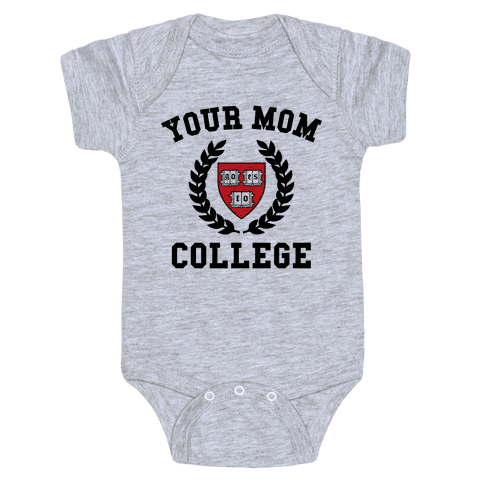 Your Mom Goes To College Baby Onesy