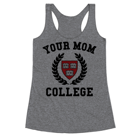 Your Mom Goes To College Racerback Tank Top