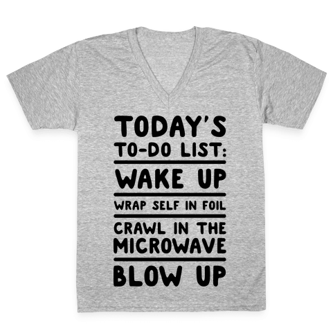 Today's To Do List: Blow Up V-Neck Tee Shirt
