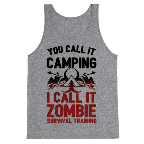 Camping is Zombie Survival Training Tank Top