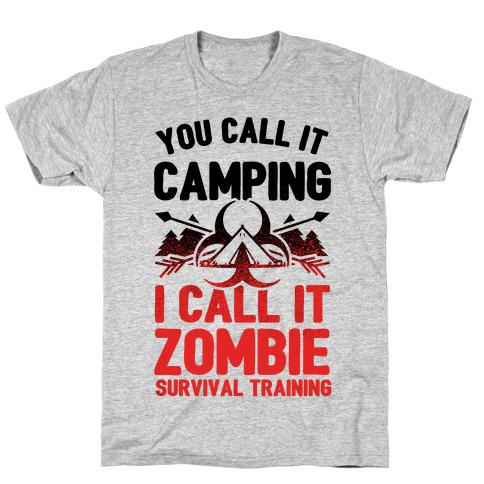 Camping is Zombie Survival Training T-Shirt