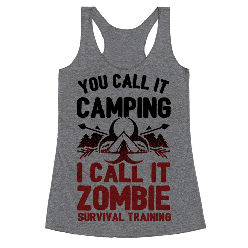 Camping is Zombie Survival Training Racerback Tank Top