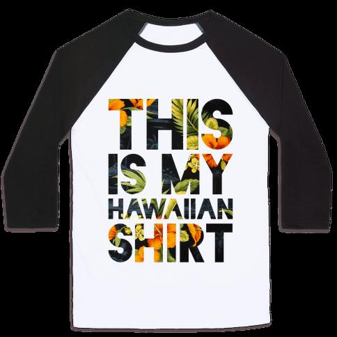 Hawaiian Shirt Shirt ver.1 Baseball Tee