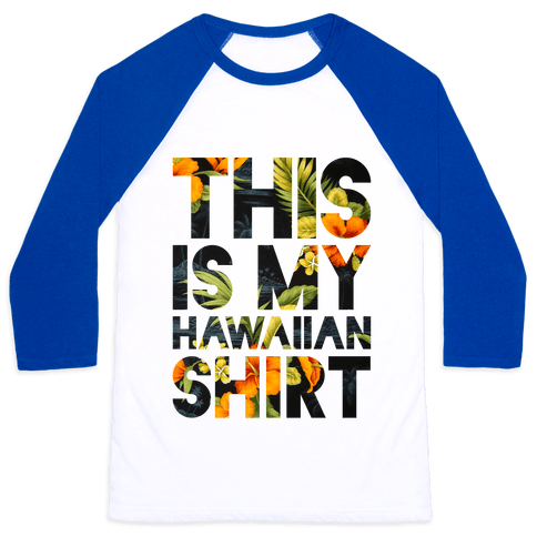 Hawaiian Shirt Shirt ver.1 Baseball Tee