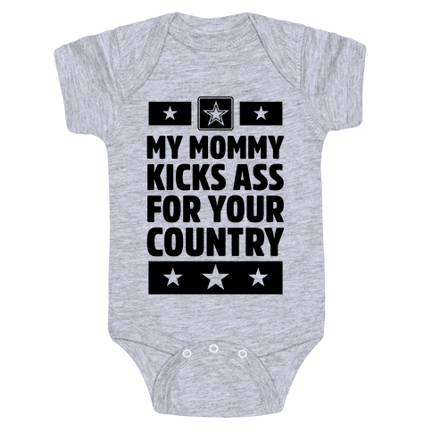 My Mommy Kicks Ass For Your Country (Army) Baby Onesy