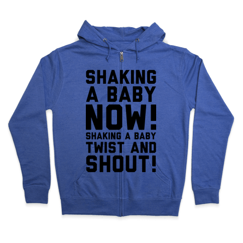 Shaking a Baby Now (Twist and Shout)  Zip Hoodie