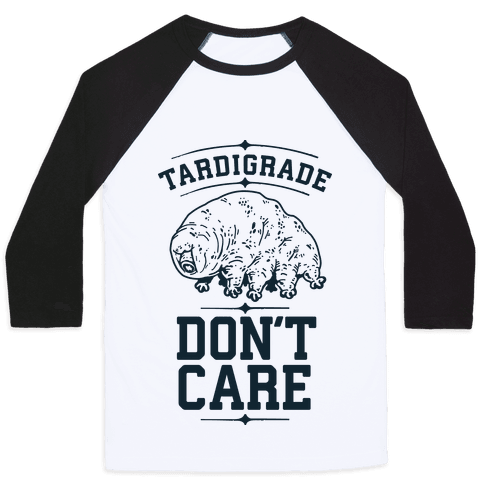 Tardigrade Don't Care Baseball Tee