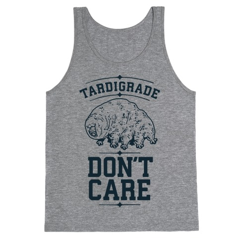Tardigrade Don't Care Tank Top