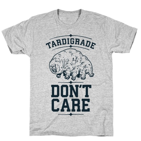 Tardigrade Don't Care T-Shirt