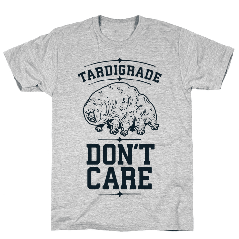 Tardigrade Don't Care Mens T-Shirt