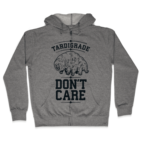 Tardigrade Don't Care Zip Hoodie