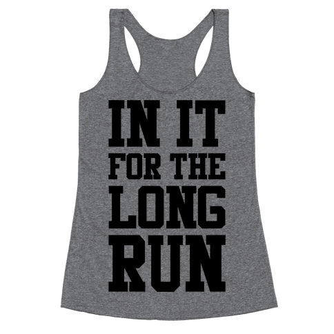 In It For The Long Run Racerback Tank Top
