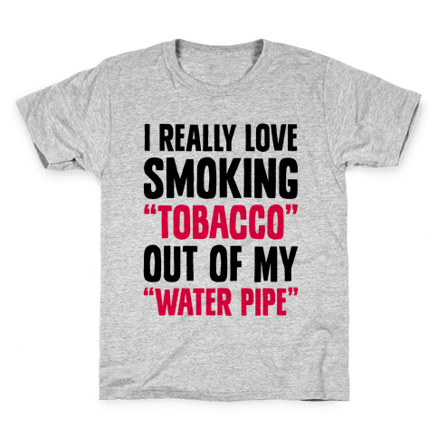 """""""Tobacco"""" Out Of My """"Water Pipe"""" Kids T-Shirt"""