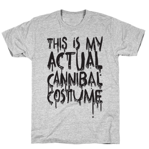 This Is My Actual Cannibal Costume Mens T-Shirt