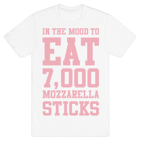 7,000 Mozzarella Sticks Mens T-Shirt