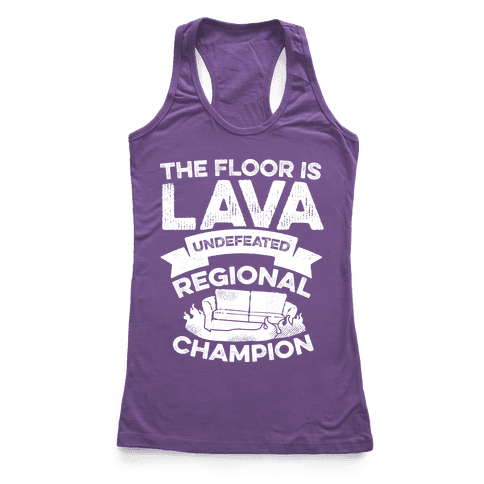 The Floor is Lava Undefeated Regional Champion Racerback Tank Top