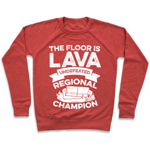 The Floor is Lava Undefeated Regional Champion Pullover