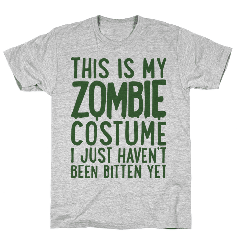 This is My Zombie Costume, I Just Haven't Been Bitten Yet Mens T-Shirt