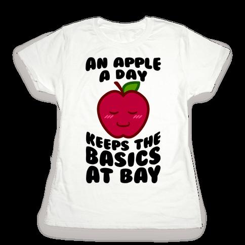 An Apple A Day Keeps The Basics At Bay Womens T-Shirt