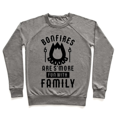 Bonfires Are S'more Fun With Family Pullover