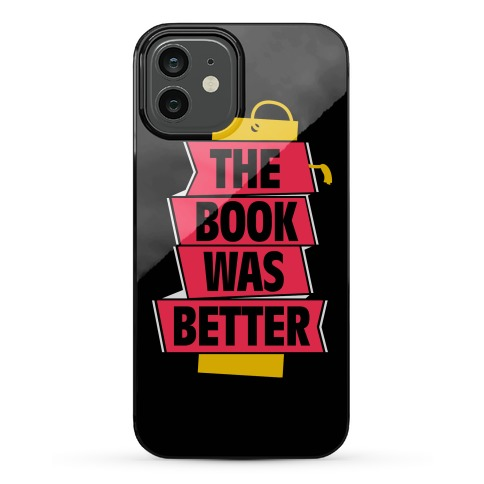 The Book Was Better Phone Case